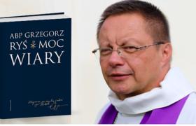Moc Wiary, Ryś na Wielki Post, książka, misyjne pl, abp Grzegorz Ryś